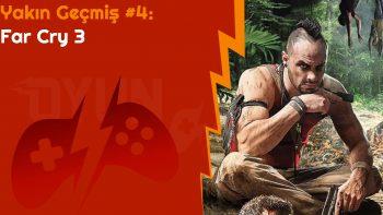 Yakın Geçmiş #4: Far Cry 3